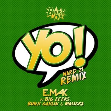 E Mak Feat  Big Zeeks - Yo (Ward 21 Remix)