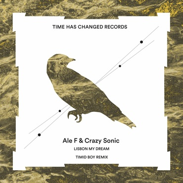 Ale F & Crazy Sonic - Lisbon My Dream EP - Timid Boy 'El Robot